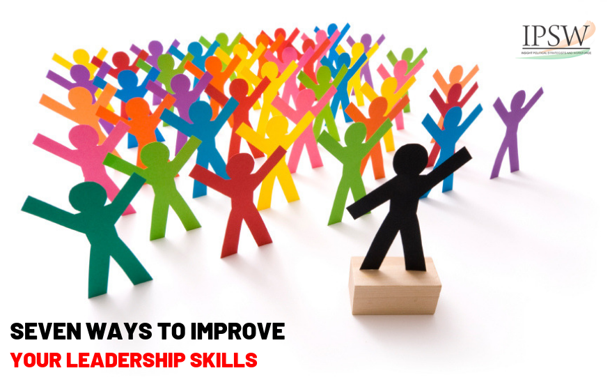 Seven Ways To Improve Your Leadership Skills