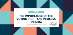 The Importance Of The Voting Right And Process In India