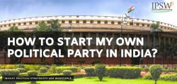 How to start my own political party in India?