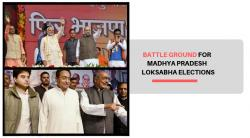 Madhya Pradesh- Battle for 2019