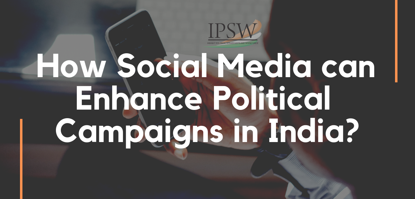 How Social media can enhance political campaigns in India?